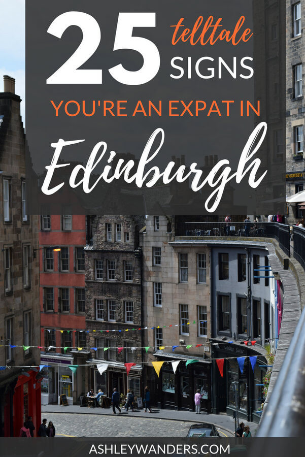 Has your accent changed? Have you started picking up the local lingo? If so, there's a good chance you've lived in Scotland's capital for too long. Here are 25 telltale signs you're an expat in Edinburgh.
