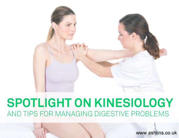 How can kinesiology help you?Plus tips on managing digestive problems