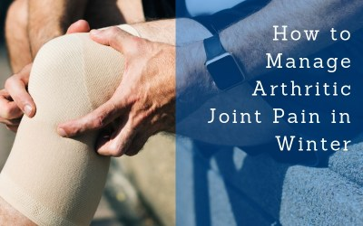 Managing Arthritic Joint Pain in Winter
