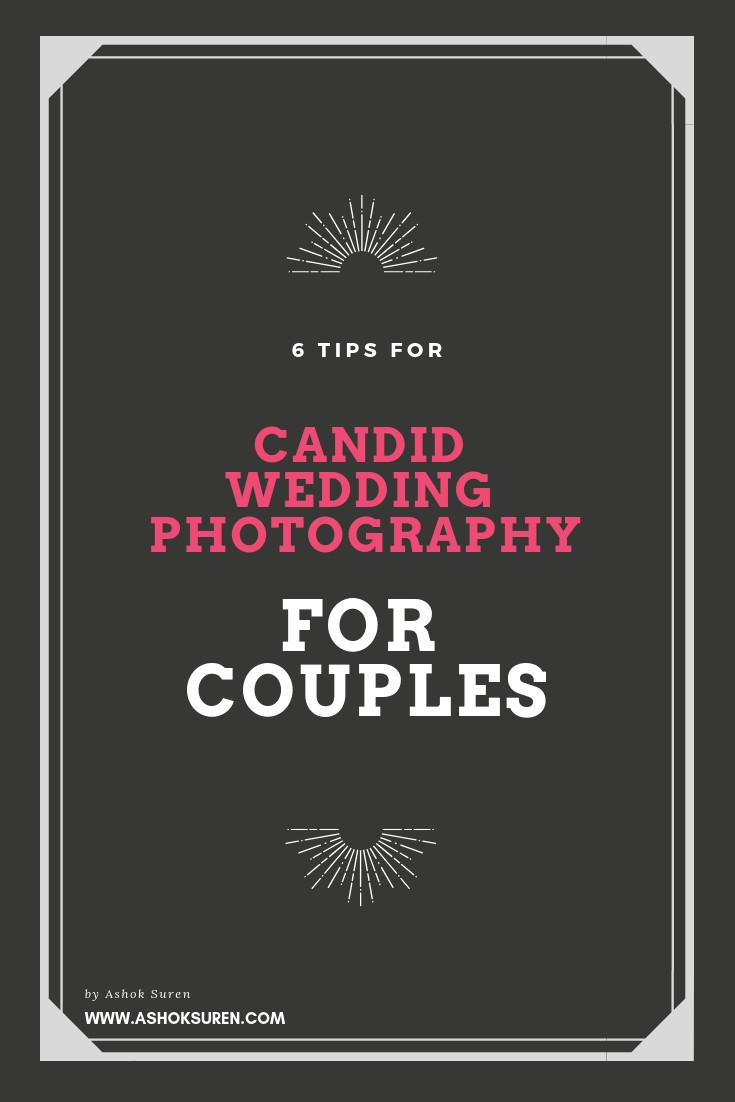 CANDID WEDDING PHOTOGRAPHY TIPS