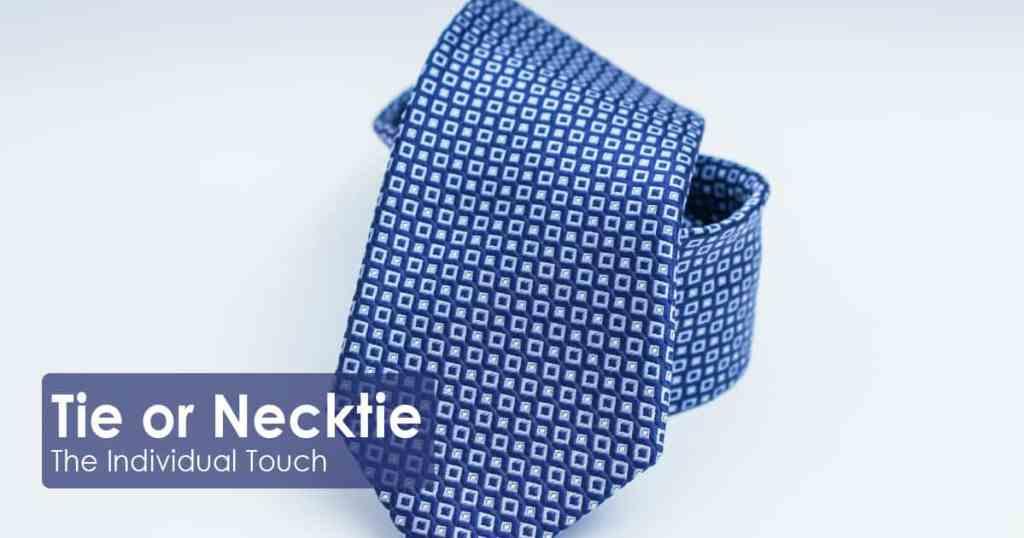 Tie or Necktie