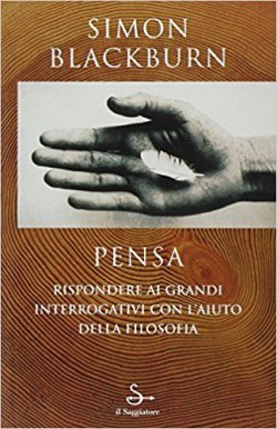 Pensa - Simon Blackburn - Ed. il Saggiatore
