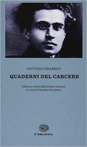 Quaderni del carcere, Antonio Gramsci, Ed. Einaudi