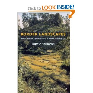 Border Landscapes The Politics of Akha Land Use in China and Thailand (Culture, Place, and Nature)