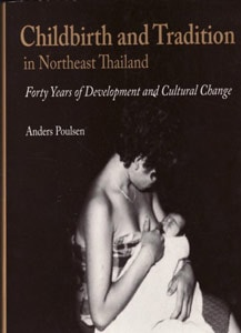 Childbirth and Tradition in Northeast Thailand 40 Years of Development And Cultural Change