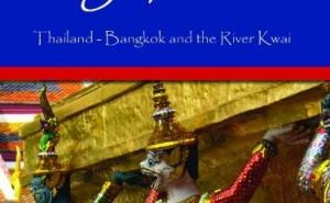 Thailand – Bangkok and the River Kwai