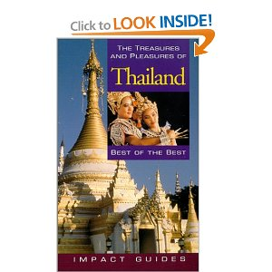 The Treasures and Pleasures of Thailand (Fourth Edition) (Impact Guides