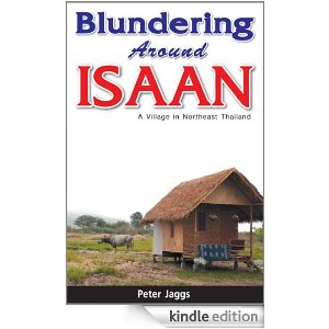 Blundering Around Isaan - A Village in Northeast Thailand