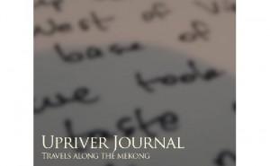 Upriver Journal Travels Along the Mekong