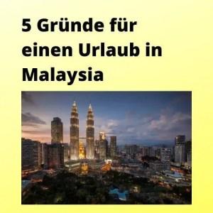 5 Gründe für einen Urlaub in Malaysia
