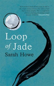 Poetry: Loop of Jade by Sarah Howe