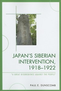 Japan's Siberian Intervention, 1918-1922 by Paul E. Dunscomb
