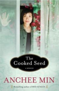 The Cooked Seed: A Memoir by Anchee Min