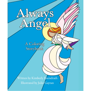 Always Angel by Kimberly Eisendrath. Published by A Silver Thread Publishing