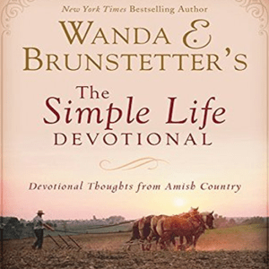Wanda E. Brunstetter's The Simple Life Devotional: Devotional Thoughts from Amish Country