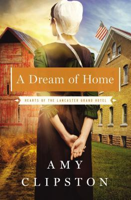 A Dream of Home by Amy Clipston|Fiction