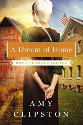A Dream of Home by Amy Clipston Fiction