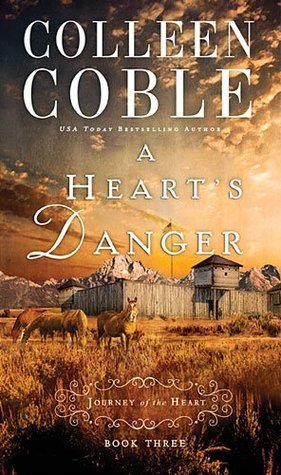 A Heart's Danger by Colleen Coble|Book Review