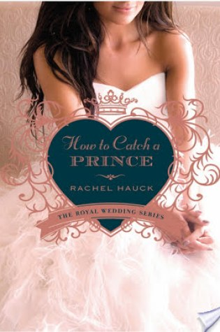 How to Catch a Prince by Rachel Hauck Fiction