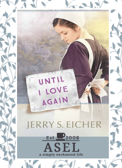 Until I Love Again by Jerry Eicher|Book Review