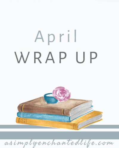 Monthly Wrap Up: April 2017