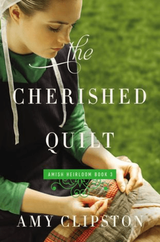 The Cherished Quilt by Amy Clipston|Book Review