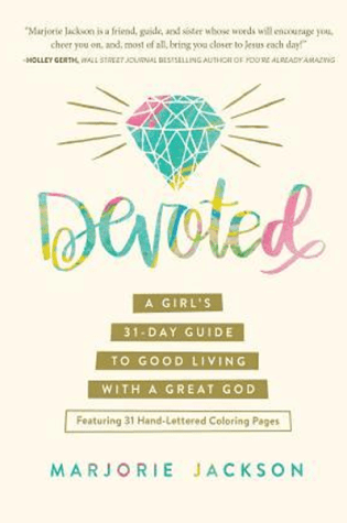 Devoted: A Girl's 31-Day Guide to Good Living with a Great God |Book Review