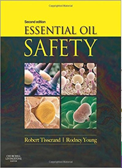 Essential Oil Safety 2nd Edition, by Robert Tisserand and Rodney Young