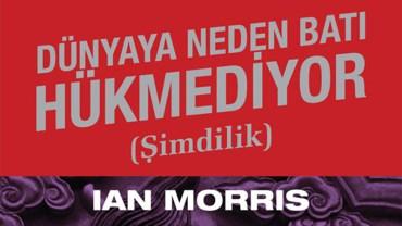 Ian Morrsi - dünyaya neden batı hükmediyor