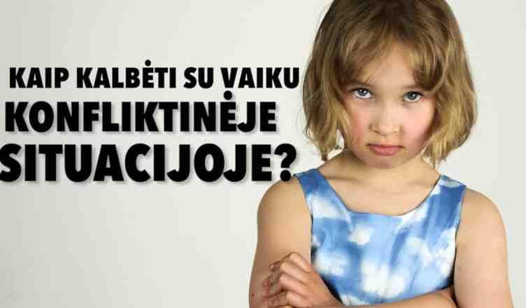 Kaip kalbėti su vaiku konfliktinėse situacijose?