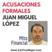 Acusaciones formales contra Mito Financial y Juan Miguel López