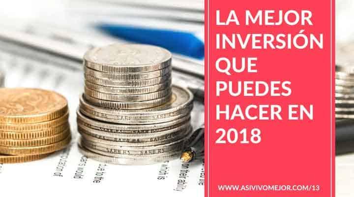 La mejor inversión que puedes hacer en 2018