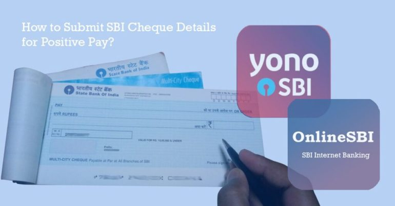 How to Submit SBI Cheque Details for Positive Pay