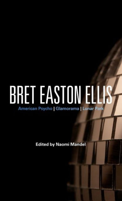 Jacket Image for Bret Easton Ellis:American psycho, Glamorama, Lunar Park