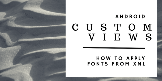 Create custom textview or edittext with custom fonts