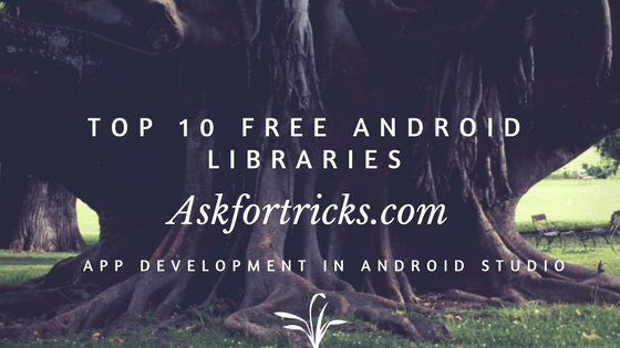 Top 10 free Android libraries for app development in android studio