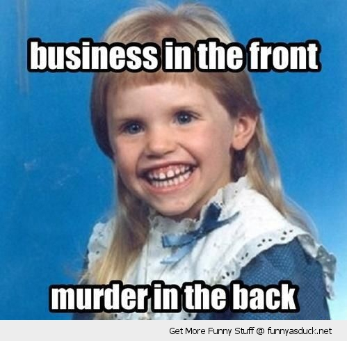 Business In The Front Murder In The Back Funny Mullet Image