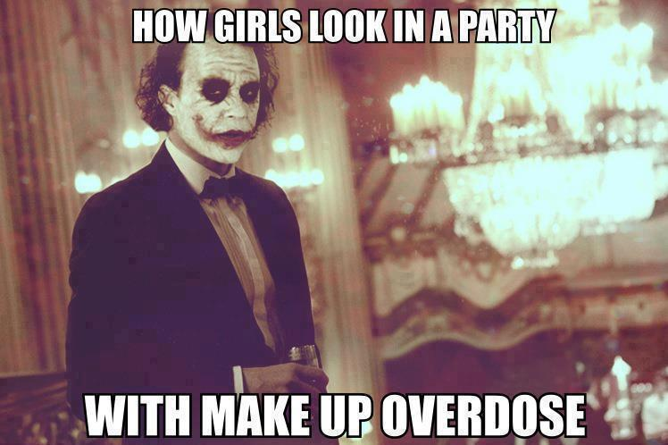How Girls Look In A Party With Make Up Overdose Funny Makeup Meme Picture