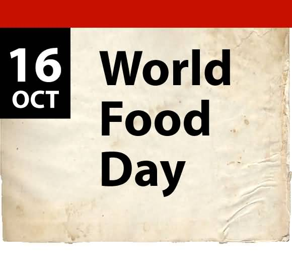 16 October Is World Food Day