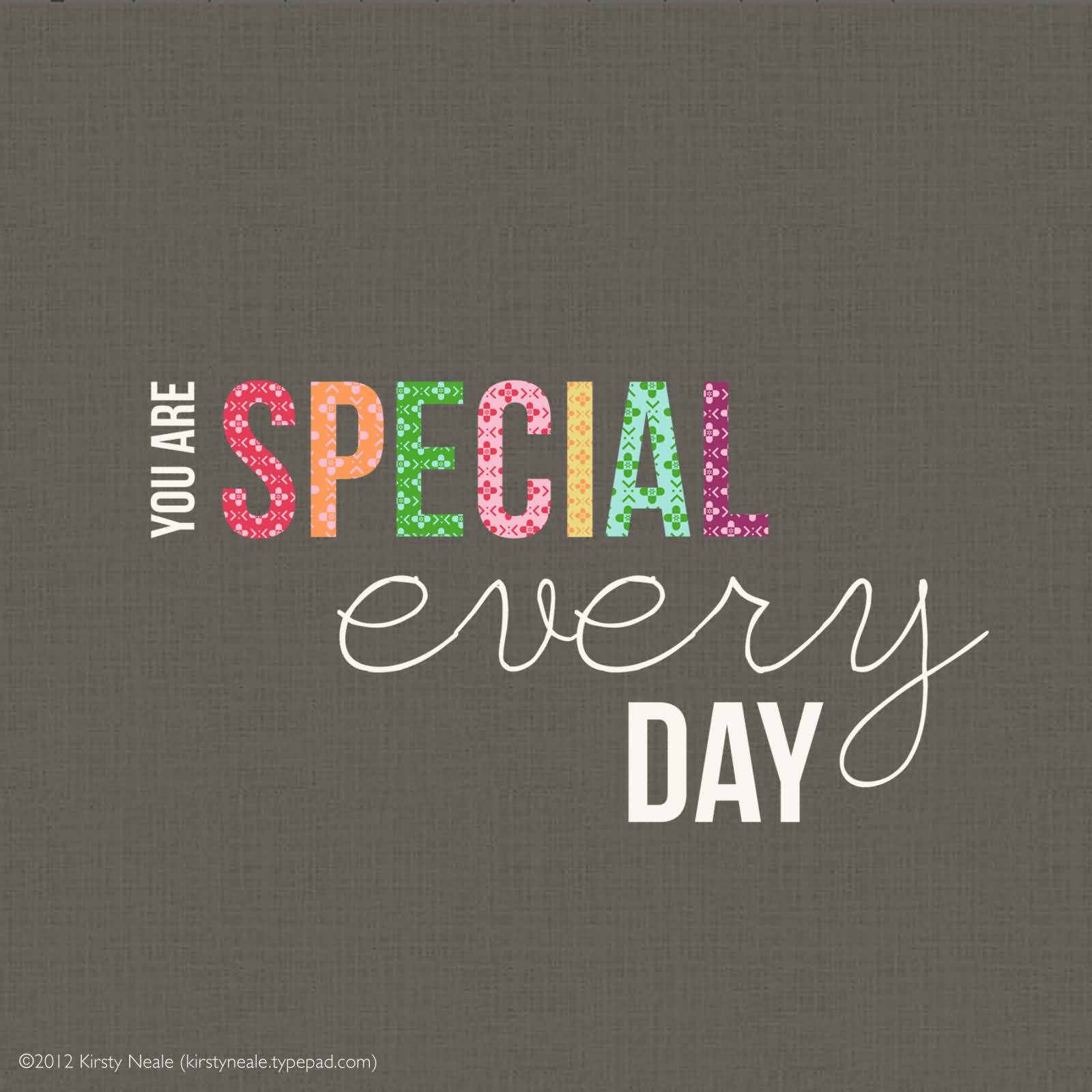 You Are Special Every Day Picture