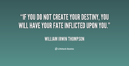 Image result for create destiny quote