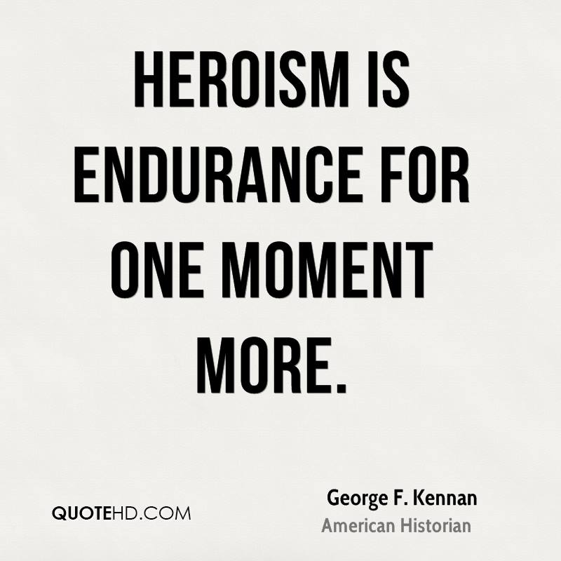63 Top Heroism Quotes And Sayings