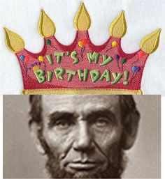 Happy Birthday Abraham Lincoln The 16th U S President