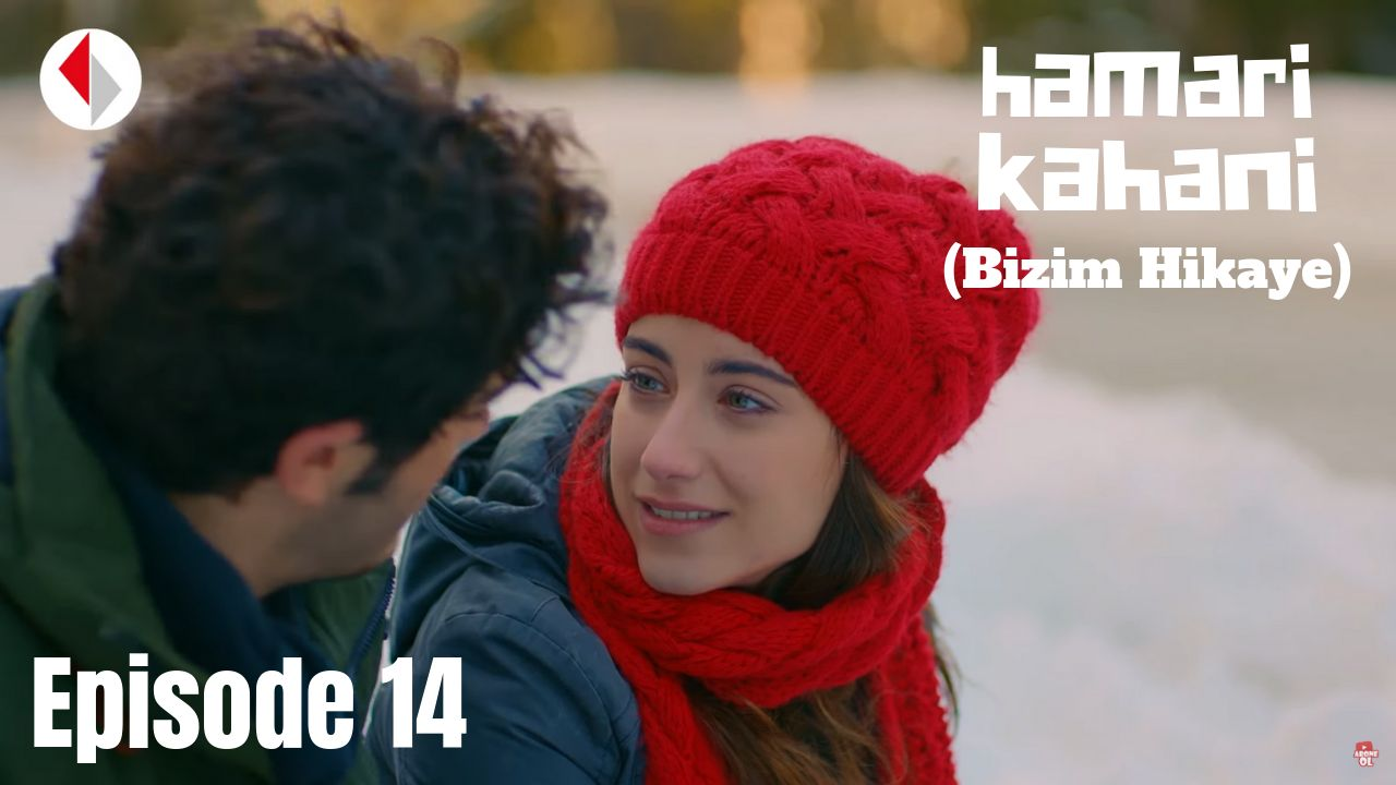 Hamari Kahani Bizim Hikaye Episode 14 in Hindi/Urdu