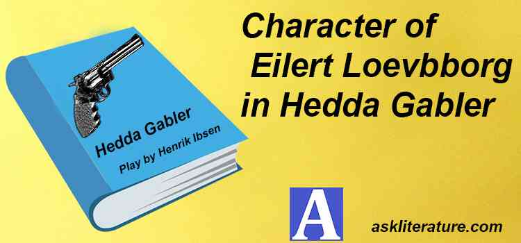 """Character of Eilert Loevbborg in """"Hedda Gabler""""."""