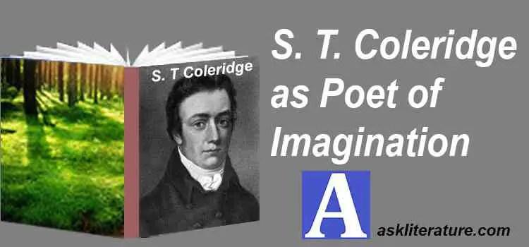 S. T. Coleridge as Poet of Imagination