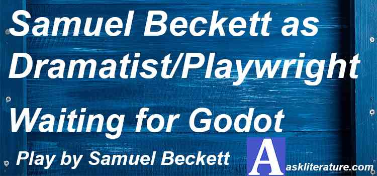 Samuel Beckett as Dramatist/Playwright