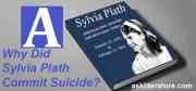 Why Did Sylvia Plath Commit Suicide?