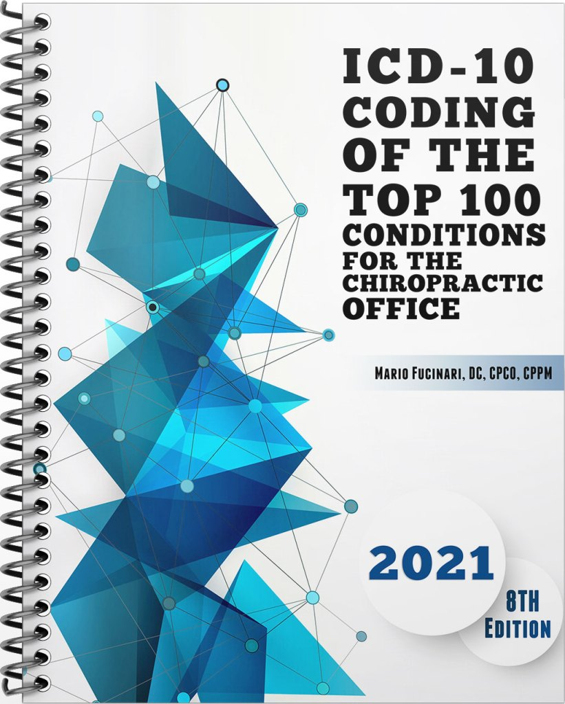ICD-10 Coding of the Top 100 Conditions for the Chiropractic OFfice 2021 Edition