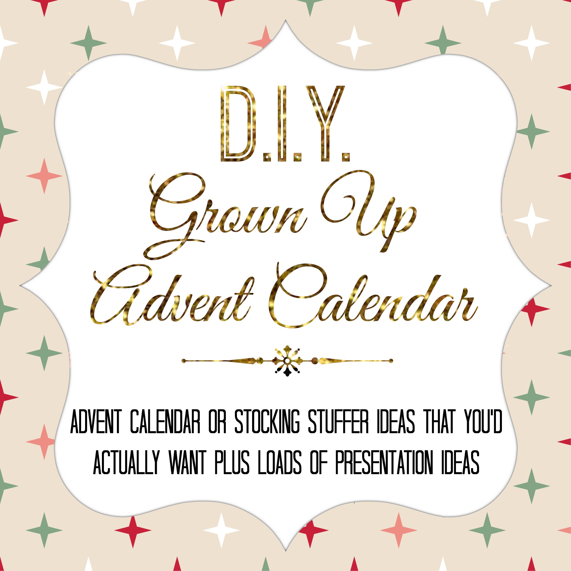 Craft: Grown Up Advent Calendar {Advent Calendar or Stocking Stuffer Ideas That You'd Actually Want Plus Loads Of Presentation Ideas}